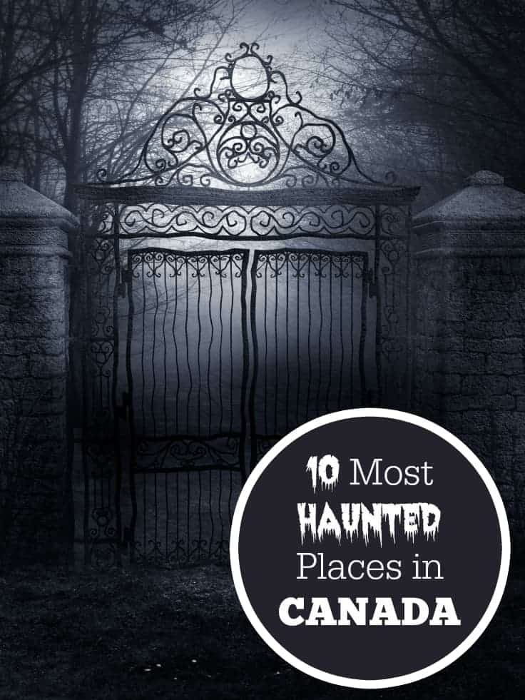 10 Most Haunted Places in Canada