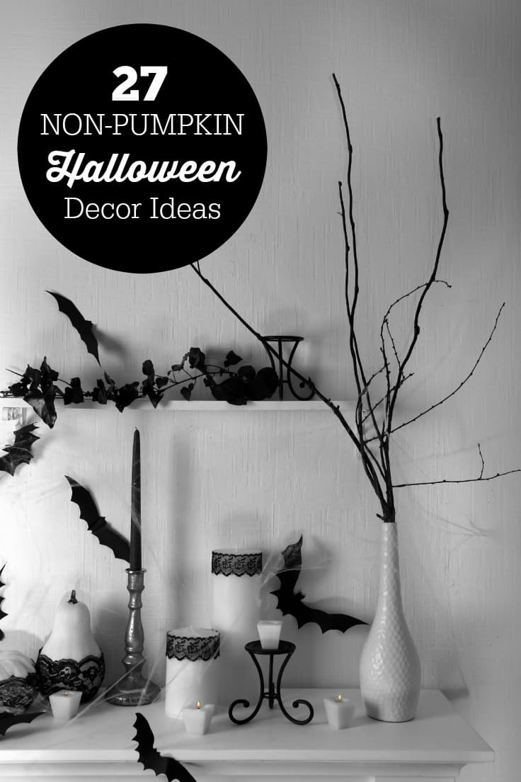 27 Non-Pumpkin Halloween Decor Ideas - Sick of decorating with pumpkins for Halloween year after year? Me too. These 27 non-pumpkin Halloween decor ideas will spark your creativity and make your home look fabulously creepy.
