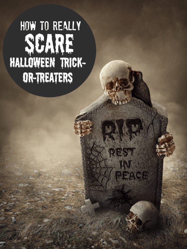 How to Really Scare Halloween Trick-or-Treaters
