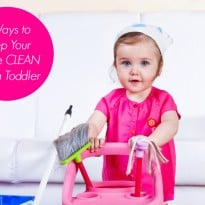 How to Keep Your Home Clean with a Toddler