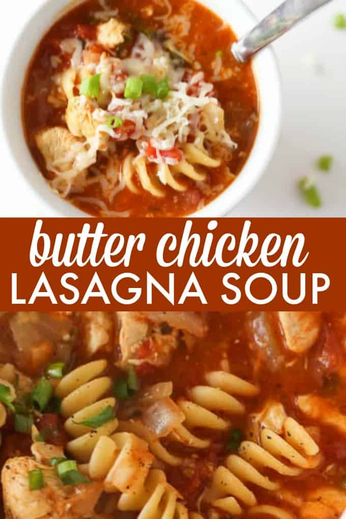 Butter Chicken Lasagna Soup - Mix in a little India with this amazing Butter Chicken Lasagna Soup recipe. It's comfort food perfection.