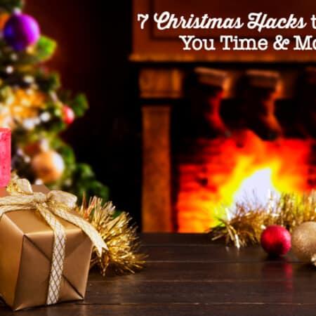 7 Christmas Hacks to Save Time & Money