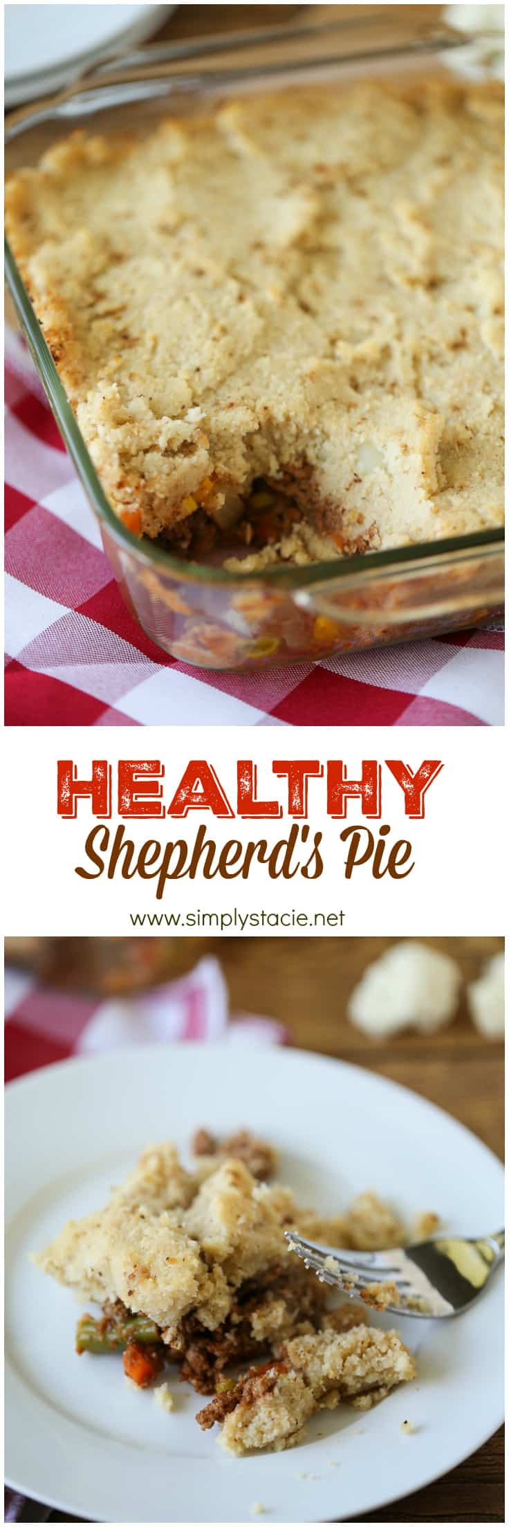 Healthy Shepherd's Pie - A comfort food classic recipe gets a makeover. This Healthy Shepherd's Pie has a mashed cauliflower topping and fibre filled filling. Delish!