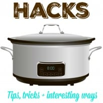 Slow Cooker Hacks