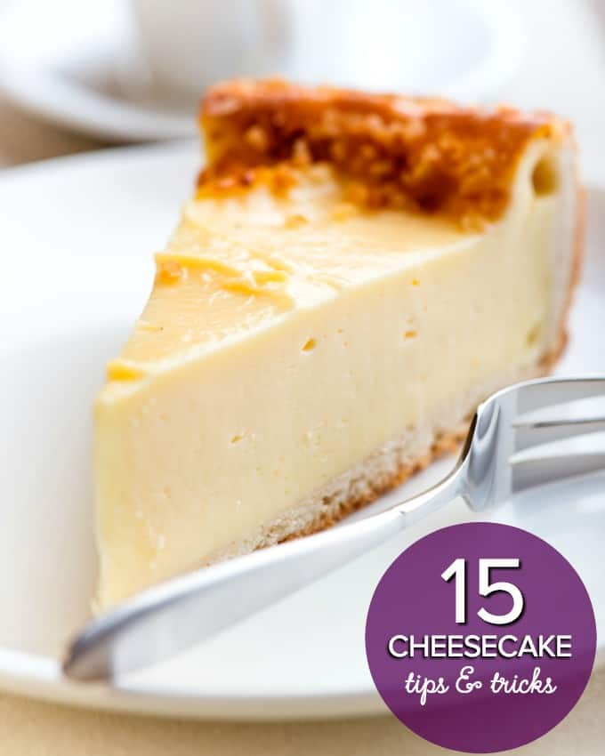 15 Cheesecake Tips & Tricks - These helpful hints are what you need to know to prepare this scrumptious dessert perfectly!