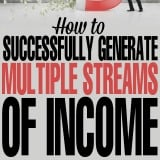 How to Successfully Generate Multiple Streams of Income