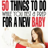 ​50 Things to Do While You Nest & Prep for a New Baby