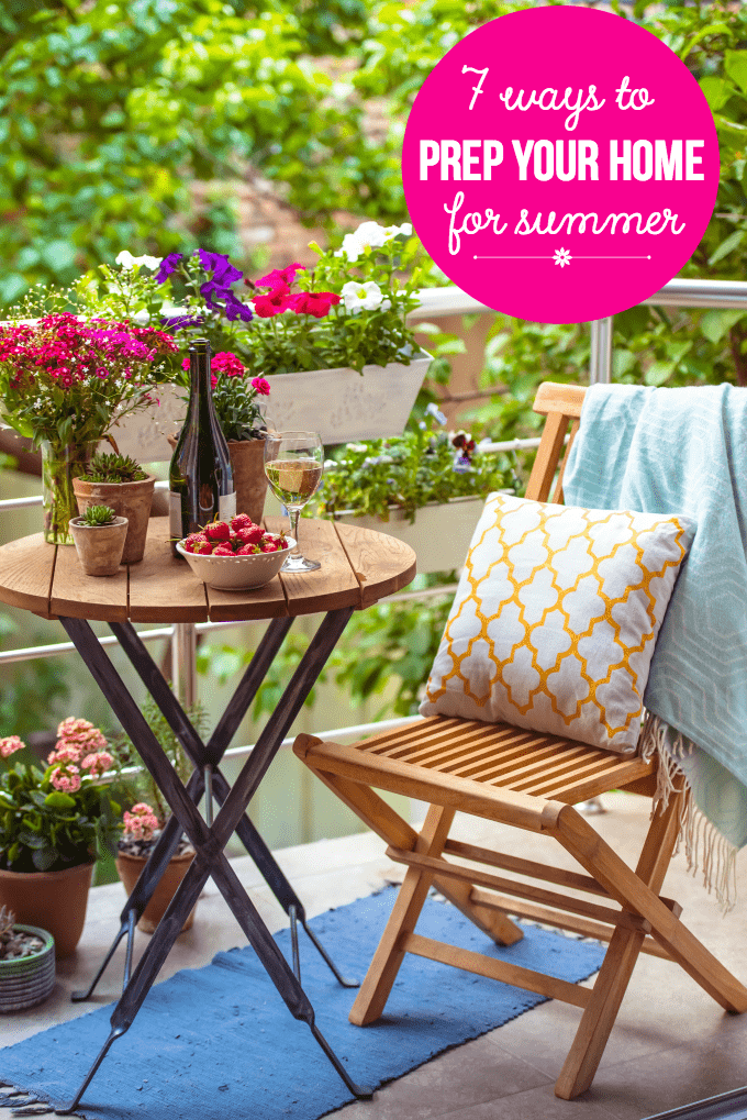 7 Ways to Prep Your Home for Summer - Checklist of tasks to do to summerize your home so you can relax and enjoy the beautiful weather!