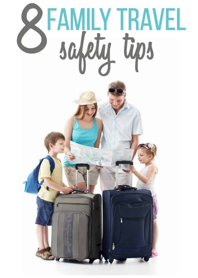 8 Family Travel Safety Tips - Before you head out on your family vacation this summer, read through these travel safety tips. Get prepared and be ready for anything!