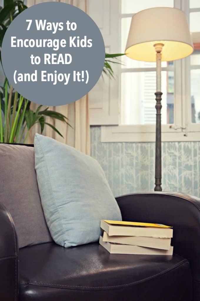 7 Ways to Encourage Kids to Read (And Enjoy It!) - Raise a reader with these easy tips you can implement today! Take an active role in helping your child learn to love books.