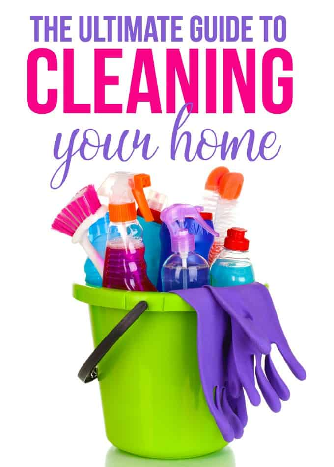 The Ultimate Guide to Cleaning Your Home - Packed full of helpful cleaning tips and tricks to get your home in tiptop shape!