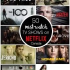50 Must-Watch TV Shows on Netflix Canada