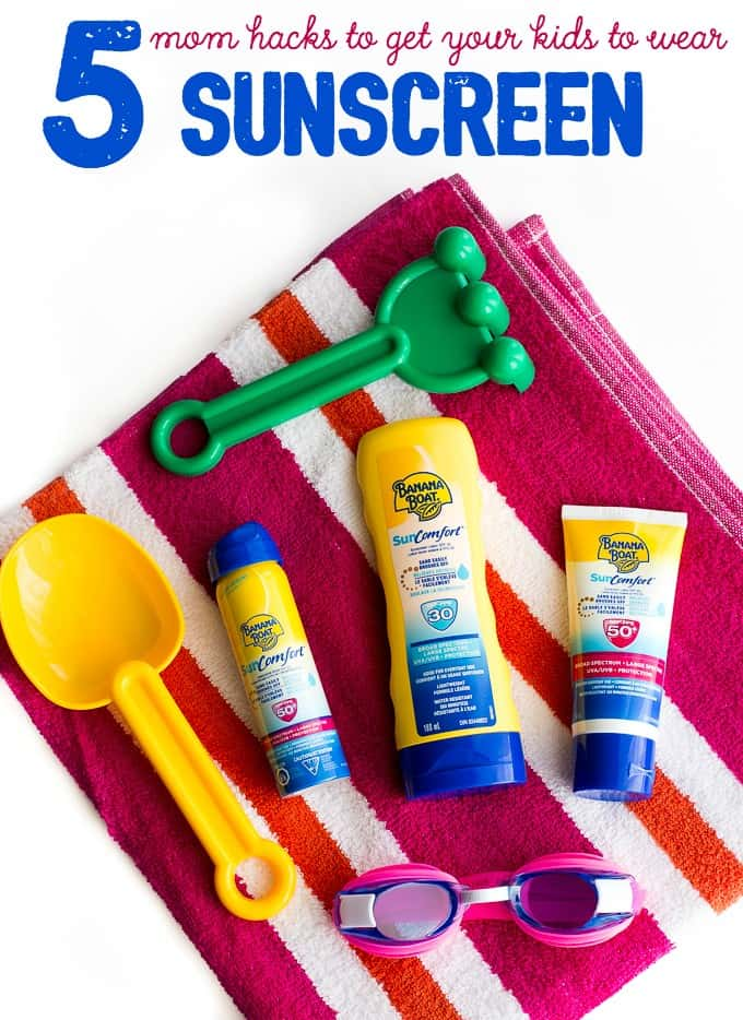 5 Mom Hacks To Get Your Kids to Wear Sunscreen - Simple tips to get the job done quick and painlessly!
