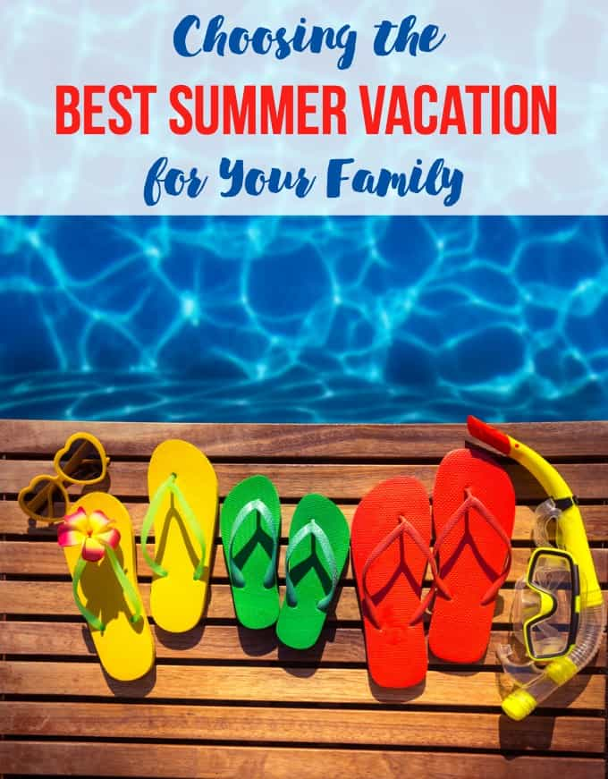 Choosing the Best Summer Vacation for Your Family - Tips on how to choose a destination perfect for your family!