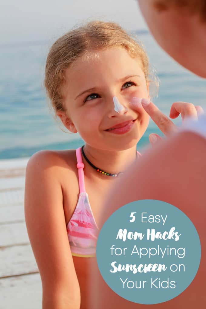 5 Easy Mom Hacks for Applying Sunscreen on Your Kids - Simple tips to make the process go smoothly and maybe even a little bit fun too!
