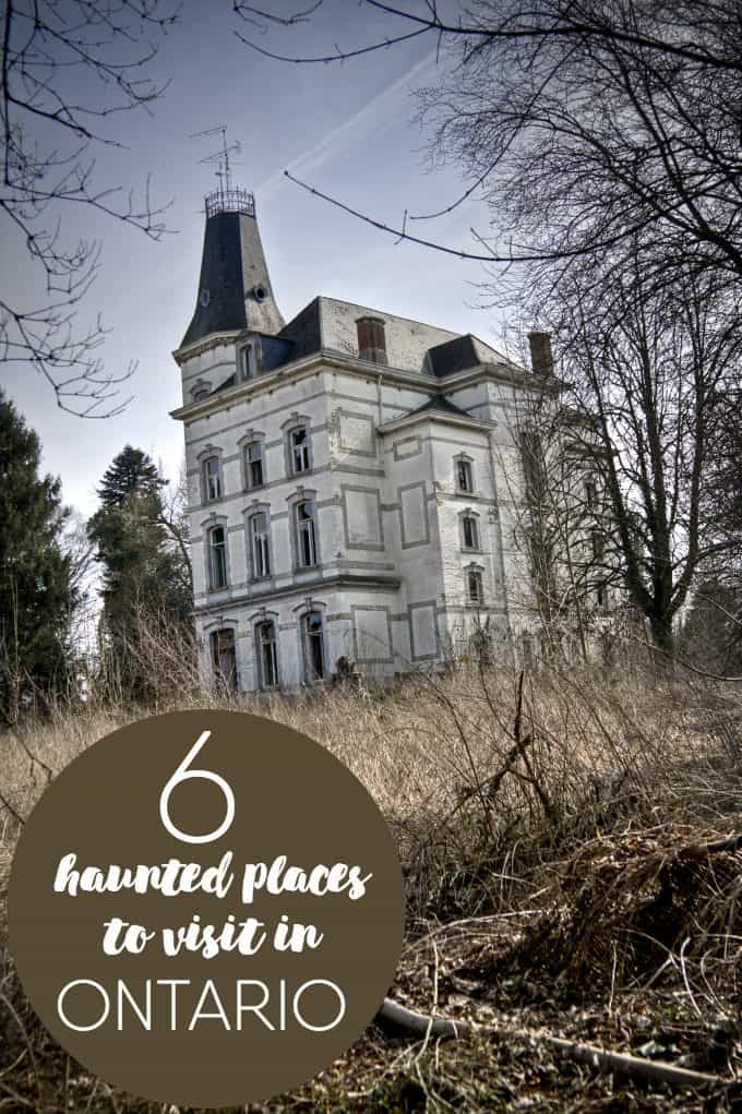 6 Haunted Places to Visit in Ontario - If you love a good scare, I dare you to visit these spooky spots!