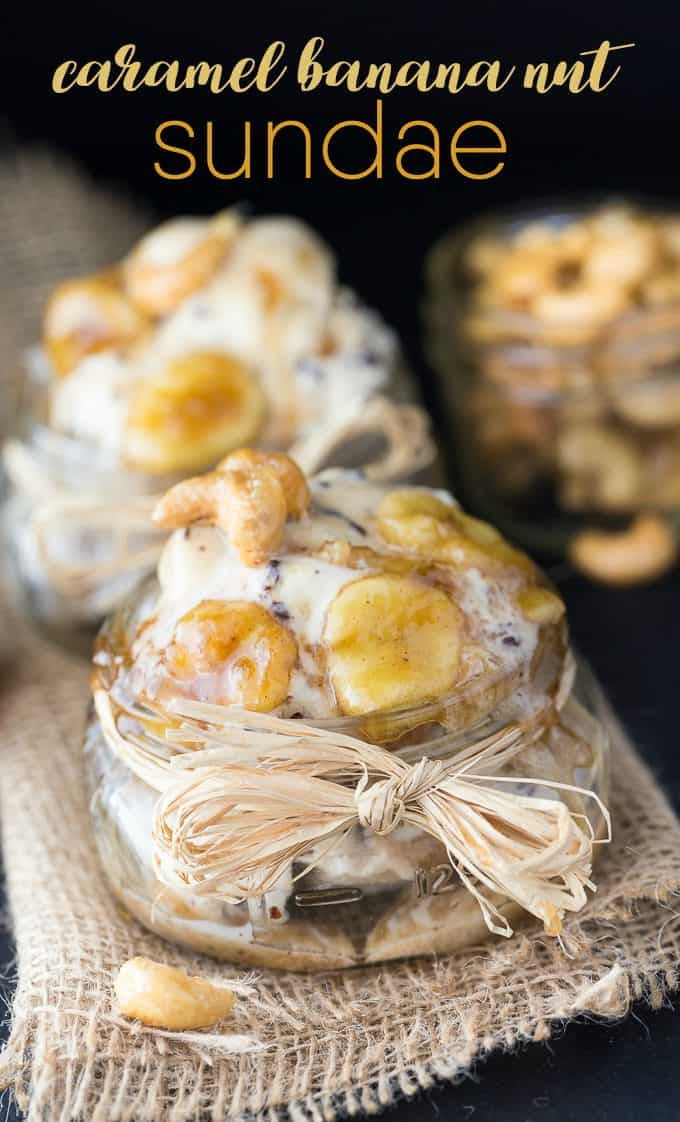 Caramel Banana Nut Sundae - Indulge in one of the most scrumptious sundae recipes ever! Salted Caramel Cluster frozen dessert is covered with a rich, warm banana sauce and topped with candied cashews.