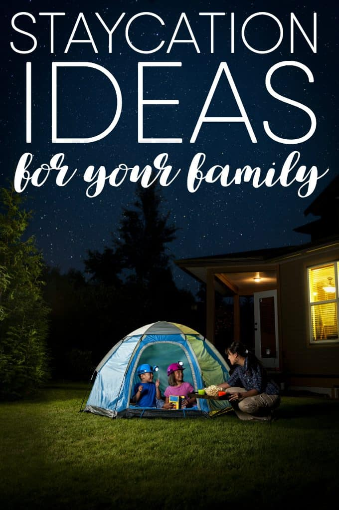 Staycation Ideas for Your Family - Spend your vacation close to home. You'll save money and have a ton of fun!