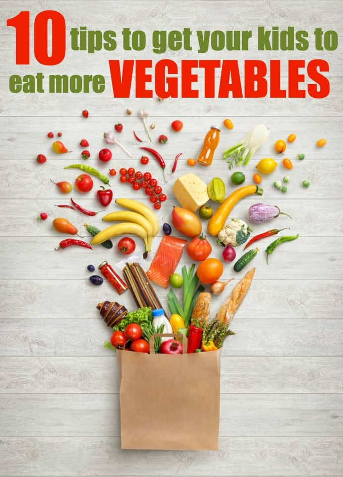 10 Tips to Get Your Kids to Eat More Vegetables - If you are struggling with a child refusing to eat their veggies, these tips are worth trying!