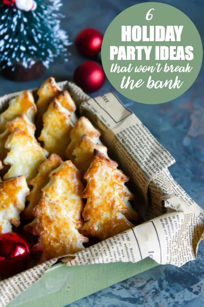 6 Holiday Party Ideas That Won't Break the Bank - Stay on budget and plan an unforgettable holiday party your guests will enjoy!