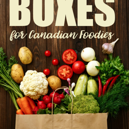 8 Subscription Boxes for Canadian Foodies