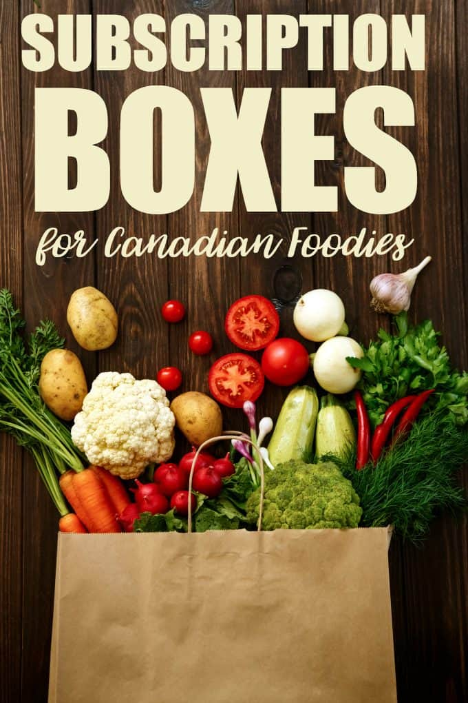 8 Subscription Boxes for Canadian Foodies - Discover a variety of options including meal subscription boxes and snack subscription boxes. All are Canada friendly!