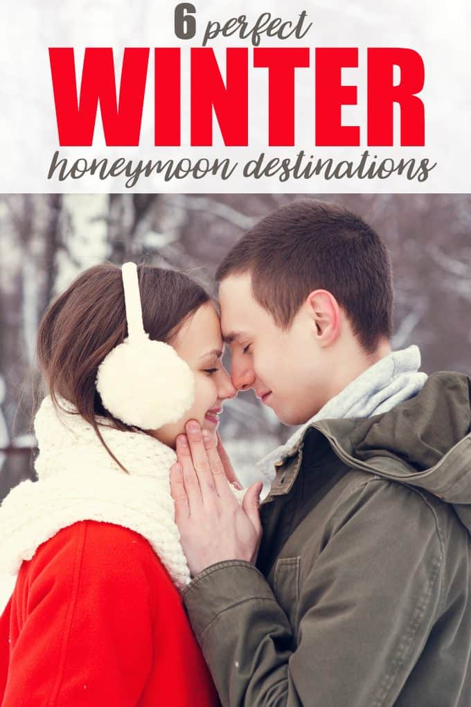 6 Perfect Winter Honeymoon Destinations - Make your honeymoon a trip you'll never forget!