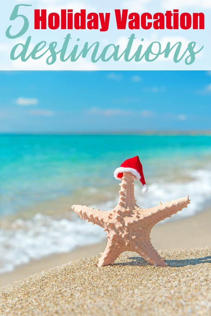 5 Holiday Vacation Destinations - The holiday season is a great time of year to plan a vacation - if you know where to go!