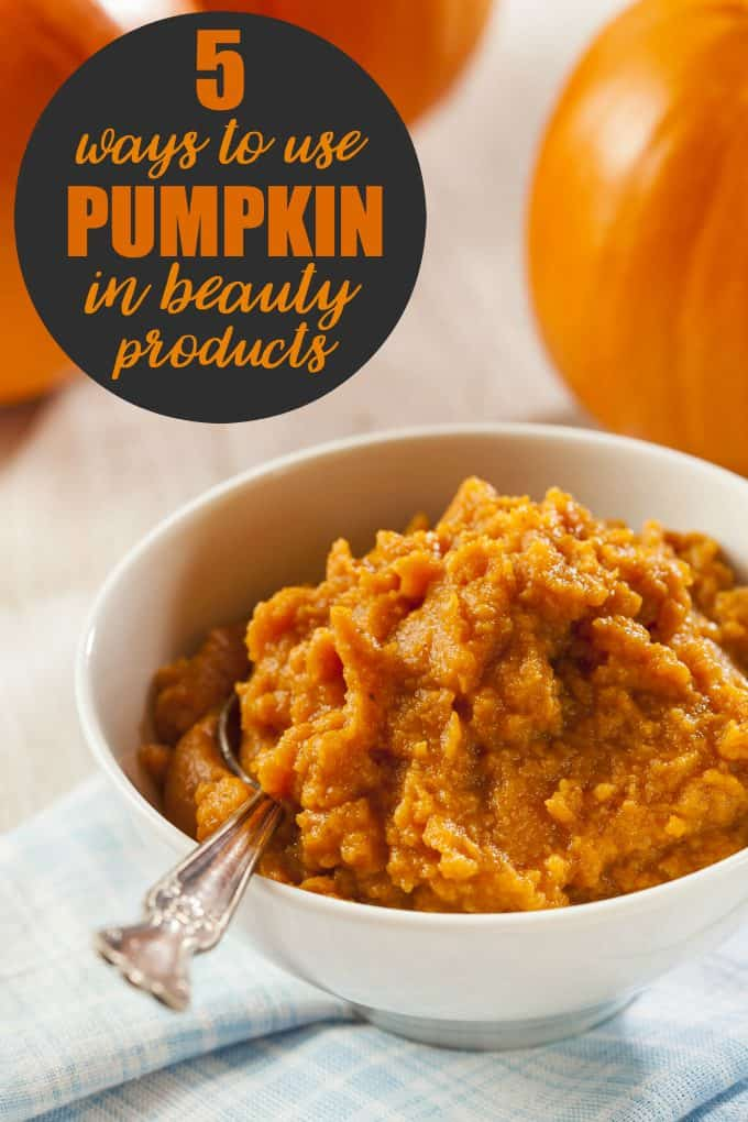 5 Ways to Use Pumpkin in Beauty Products - You may be surprised at what pumpkin can do for your skin and hair!