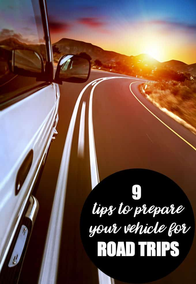 9 Tips to Prepare Your Vehicle for Road Trips - These tips can be used for short or long distances. Preparing ahead of time is the key to smooth travel.
