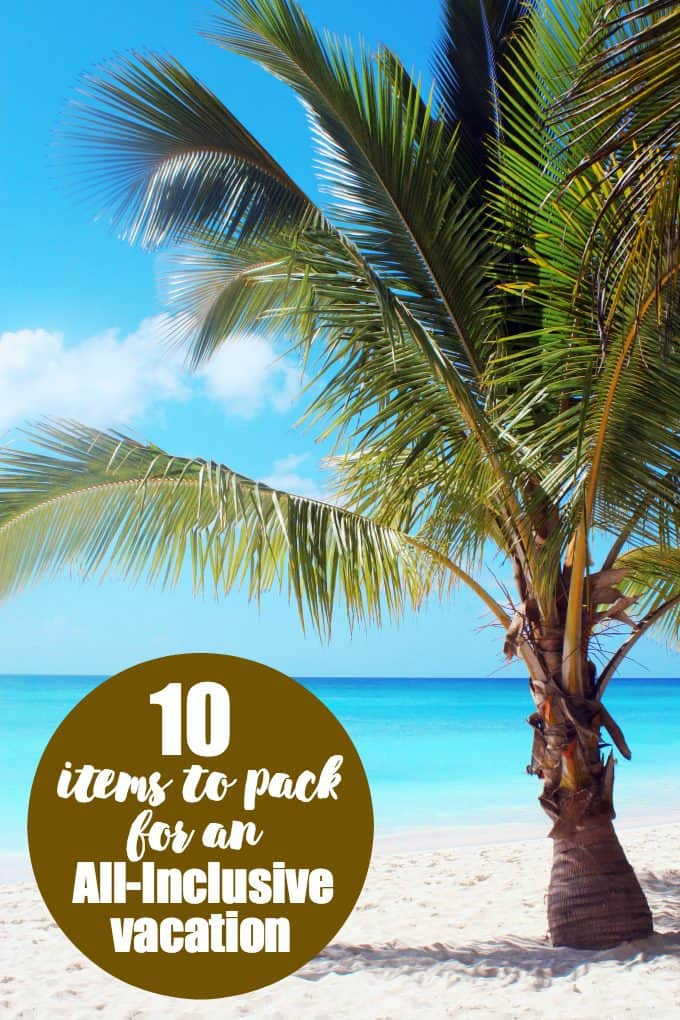 10 Items to Pack for an All-Inclusive Vacation - Are you planning a getaway and not sure what to bring? Check out these must-haves so you can make the most of your time away!