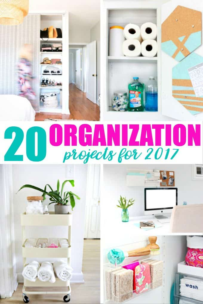20 Organization Projects for 2017 - Save time, money and stress and get your home looking fabulous!