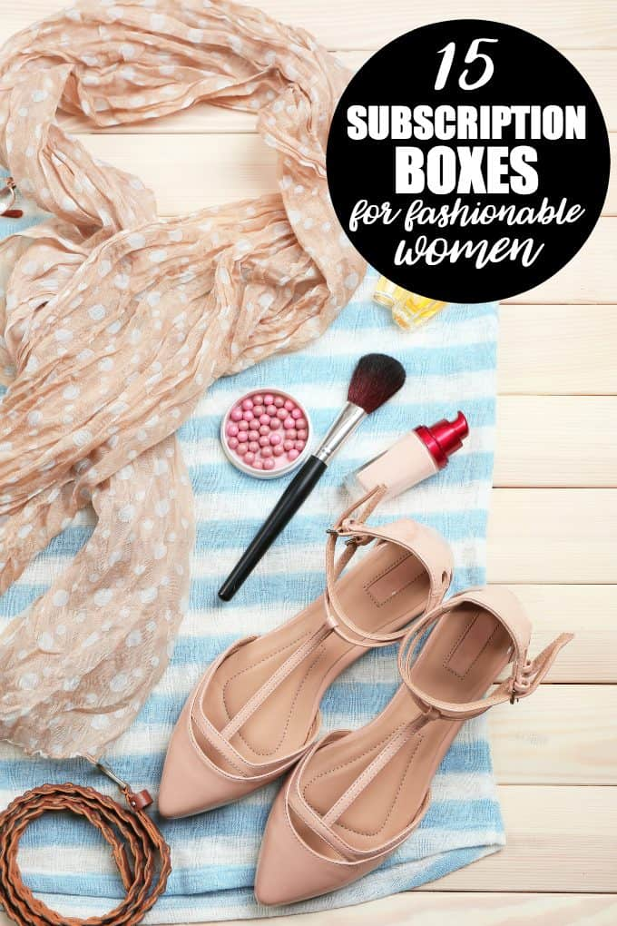15 Subscription Boxes for Fashionable Women - Think jewelry to accessories to clothes and more!