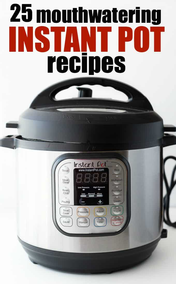 25 Mouthwatering Instant Pot Recipes - The question is what can't you make in your Instant Pot? It seems to do it all! Loving all these yummy dishes!