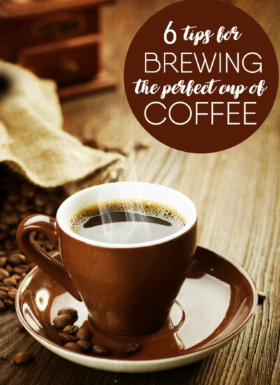 6 Tips for Brewing the Perfect Cup of Coffee - Make your morning cup taste as delicious as can be!