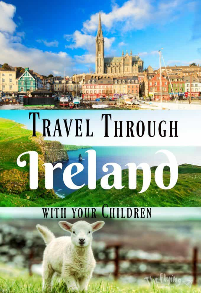 Travel Through Ireland with Your Children - 7 things that every family should see or do while in Ireland.