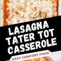Lasagna Tater Tot Casserole - This kid friendly family dinner recipe uses tater tots to replace the traditional noodles layer - a delicious twist on a family favourite!