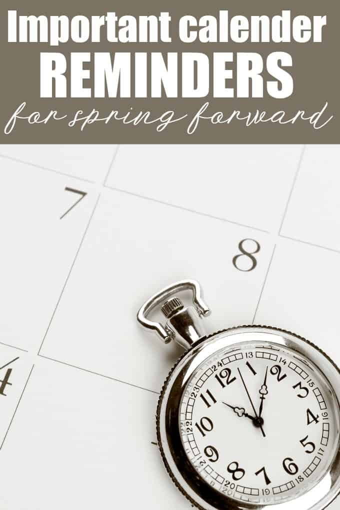 4 Important Calendar Reminders for Spring Forward - Don't forget these four tasks to do!