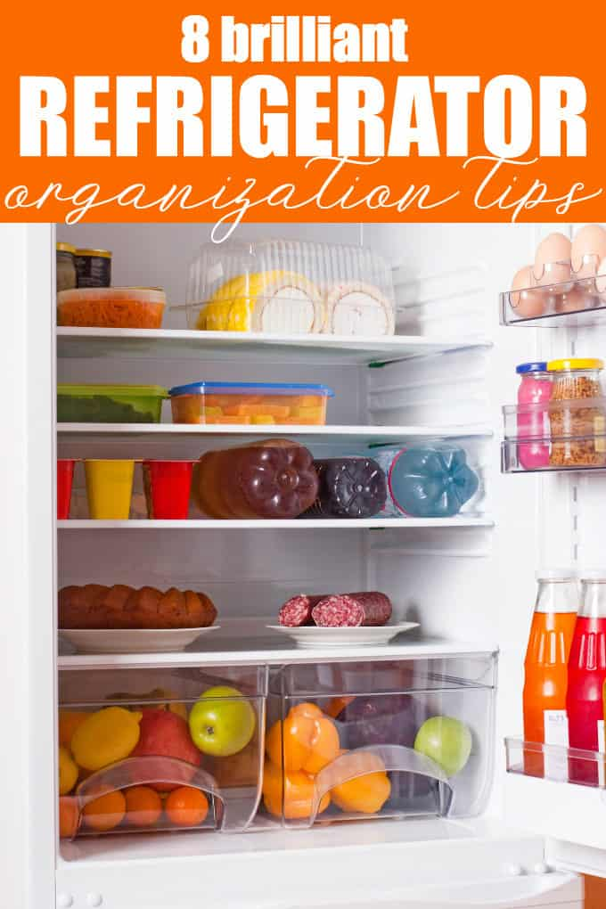 8 Brilliant Refrigerator Organization Tips - Easy hacks on keeping your fridge and freezer organized and well stocked!