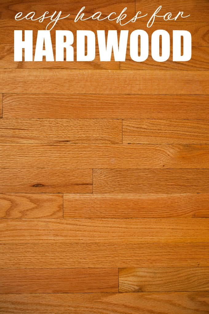 Easy Hacks for Hardwood - Learn how to give your hardwood floor some TLC so it looks its best and lasts longer.