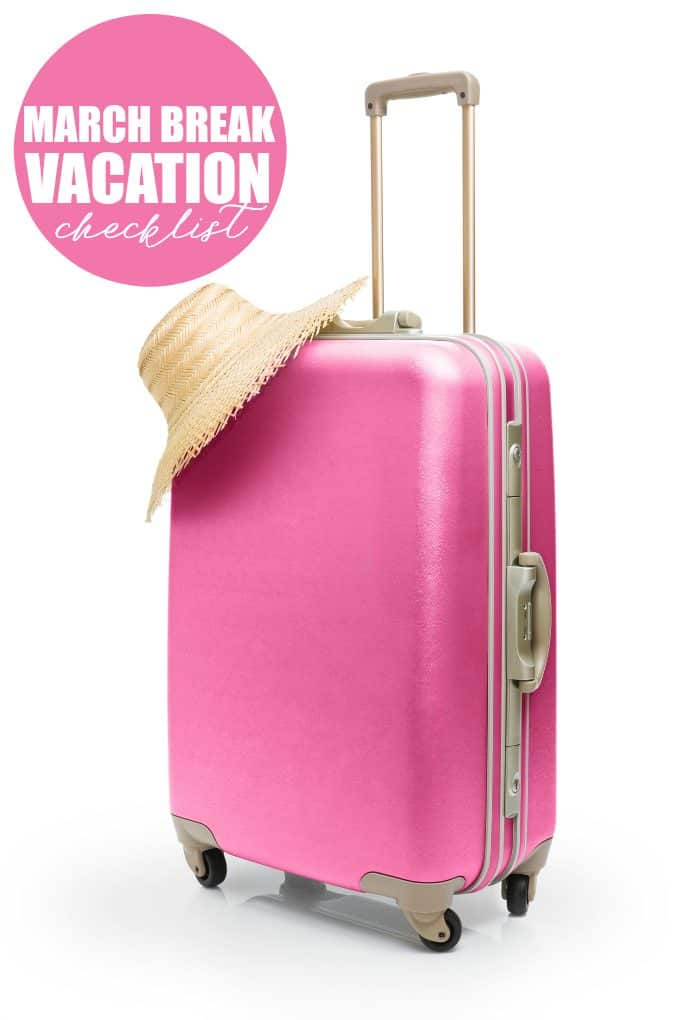 March Break Vacation Checklist - Don't forget any of these items at home!