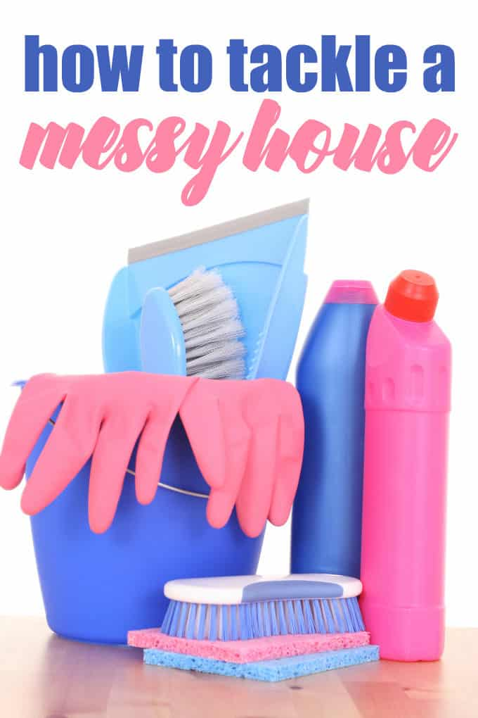 How to Tackle a Messy House - Where do you even start? Find out the steps to take to make your house look as good as new!