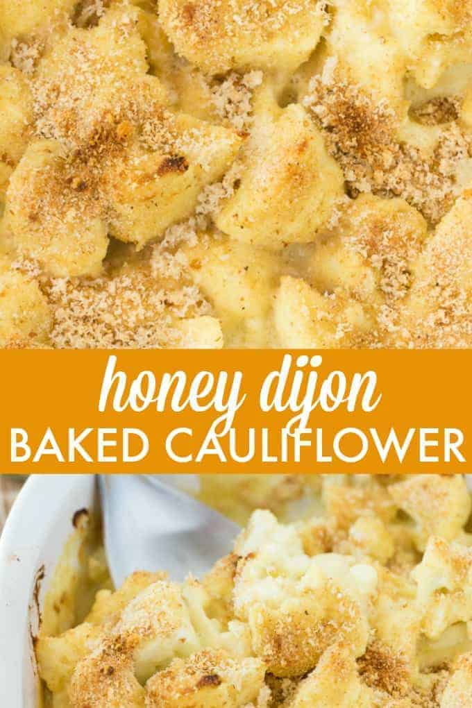 Honey Dijon Baked Cauliflower - Honey Dijon Mustard packs a wonderful flavour punch in this creamy, smooth sauce. Even picky kids love this recipe!