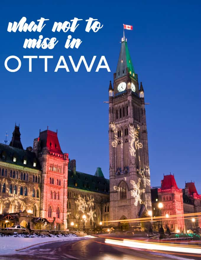 What Not to Miss in Ottawa - Thinking of taking a trip? Check out this curated list of places to eat, see and things to do during your visit!