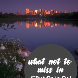 What Not to Miss in Edmonton