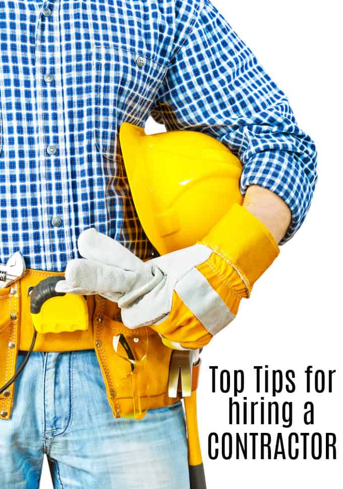 Top Tips for Hiring a Contractor - Find one you can trust to get the job done properly!