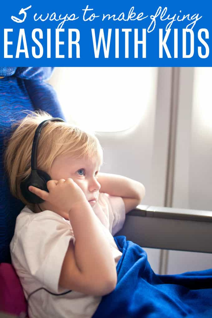 5 Ways to Make Flying Easier With Kids - Try these tips on your next flight to make the experience happier for everyone!