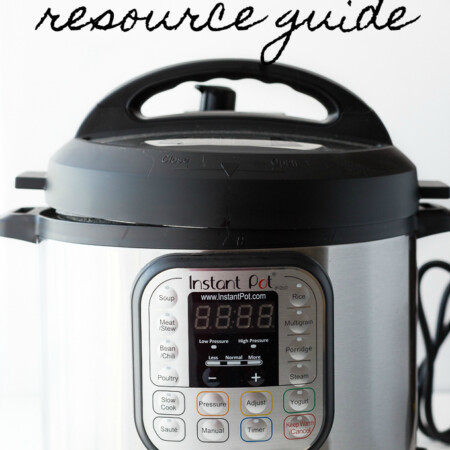The Ultimate Instant Pot Resource Guide