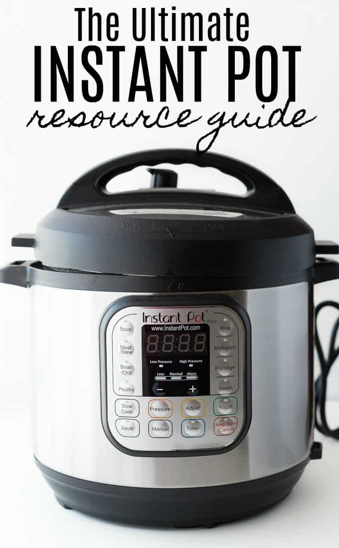The Ultimate Instant Pot Resource Guide - Everything you need to know about this handy kitchen tool!