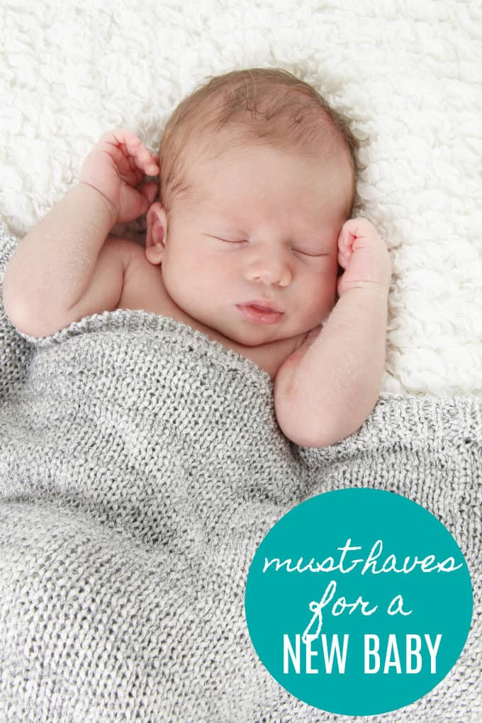 Must-Haves for a New Baby - Everything you need to keep baby happy, healthy and safe!